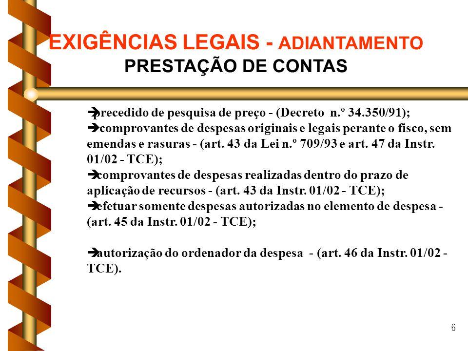 6 èprecedido de pesquisa de preço - (Decreto n.º 34.350/91); è comprovantes de despesas originais e legais perante o fisco, sem emendas e rasuras - (a