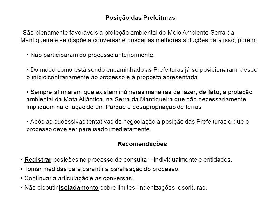 Posição das Prefeituras São plenamente favoráveis a proteção ambiental do Meio Ambiente Serra da Mantiqueira e se dispõe a conversar e buscar as melho