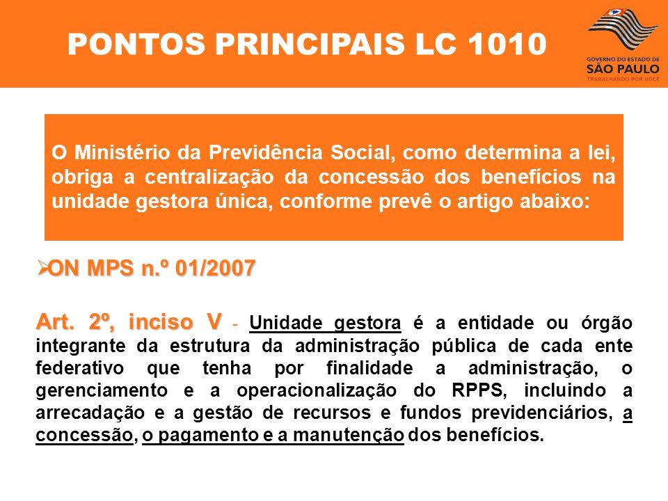 O Ministério da Previdência Social, como determina a lei, obriga a centralização da concessão dos benefícios na unidade gestora única, conforme prevê