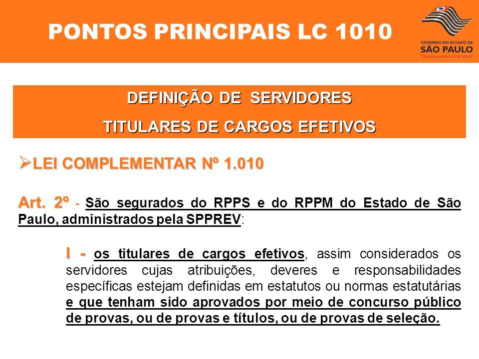 LEI COMPLEMENTAR Nº 1.010 LEI COMPLEMENTAR Nº 1.010 Art. 2º Art. 2º - São segurados do RPPS e do RPPM do Estado de São Paulo, administrados pela SPPRE