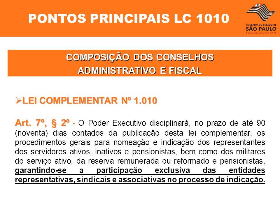 LEI COMPLEMENTAR Nº 1.010 LEI COMPLEMENTAR Nº 1.010 Art. 7º, § 2º Art. 7º, § 2º - O Poder Executivo disciplinará, no prazo de até 90 (noventa) dias co