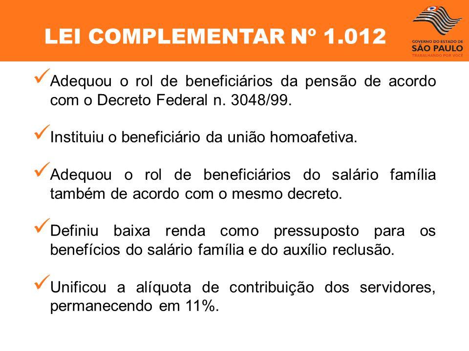 Adequou o rol de beneficiários da pensão de acordo com o Decreto Federal n. 3048/99. Instituiu o beneficiário da união homoafetiva. Adequou o rol de b