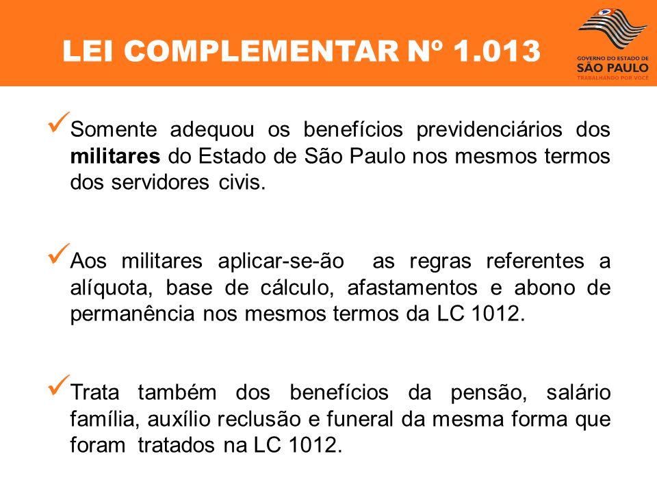 Somente adequou os benefícios previdenciários dos militares do Estado de São Paulo nos mesmos termos dos servidores civis. Aos militares aplicar-se-ão