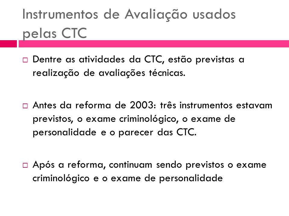 Instrumentos de Avaliação usados pelas CTC Dentre as atividades da CTC, estão previstas a realização de avaliações técnicas. Antes da reforma de 2003: