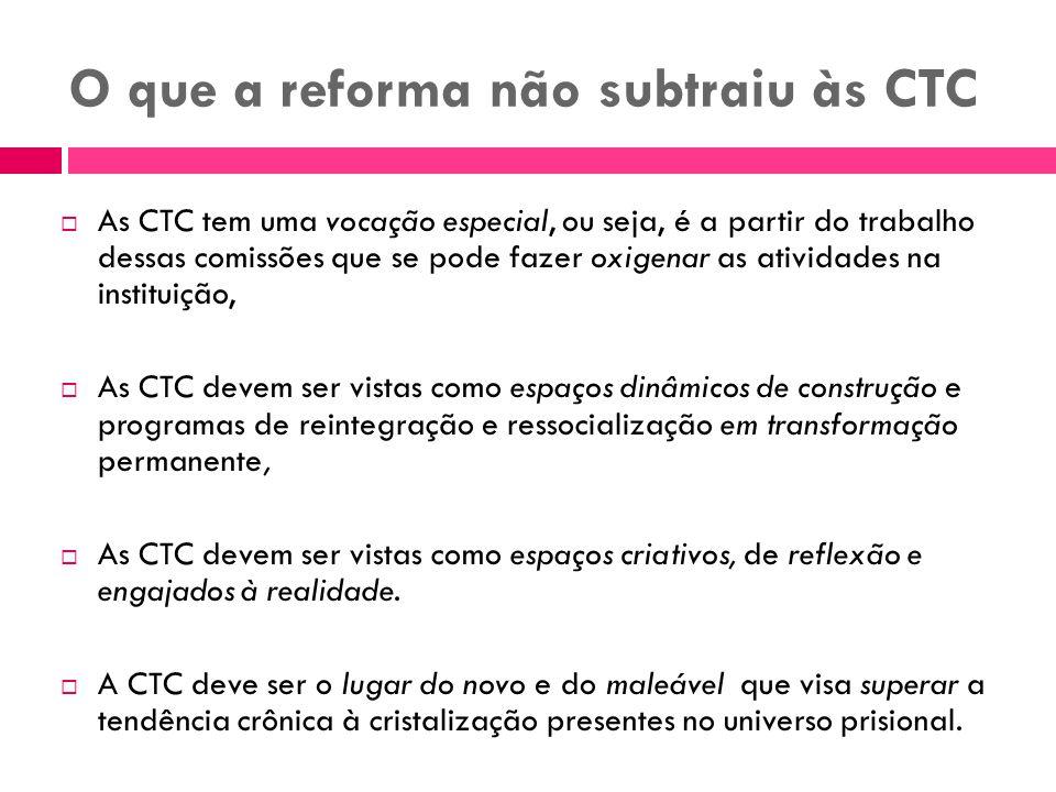 O que a reforma não subtraiu às CTC As CTC tem uma vocação especial, ou seja, é a partir do trabalho dessas comissões que se pode fazer oxigenar as at