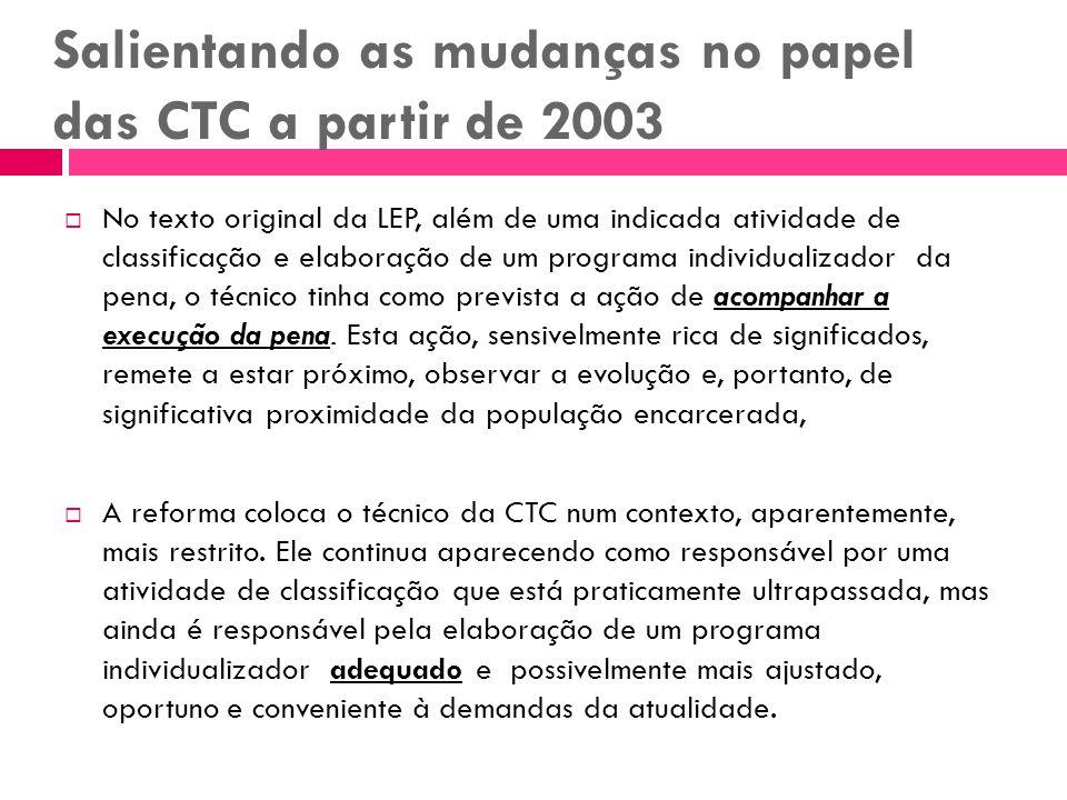 Salientando as mudanças no papel das CTC a partir de 2003 No texto original da LEP, além de uma indicada atividade de classificação e elaboração de um