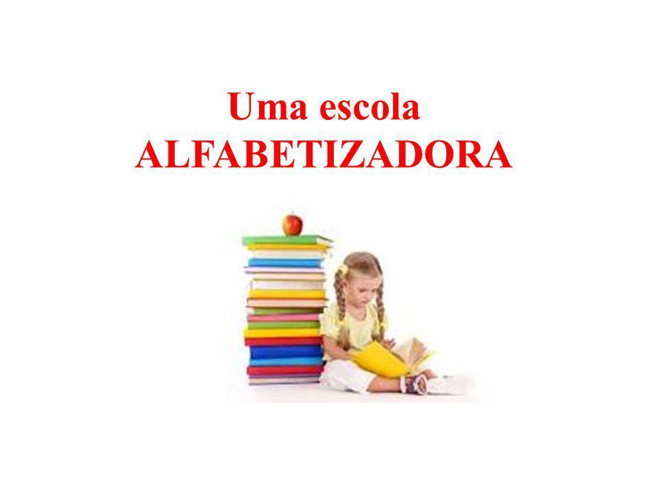 Uma escola ALFABETIZADORA