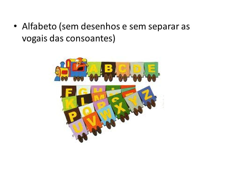 Alfabeto (sem desenhos e sem separar as vogais das consoantes)