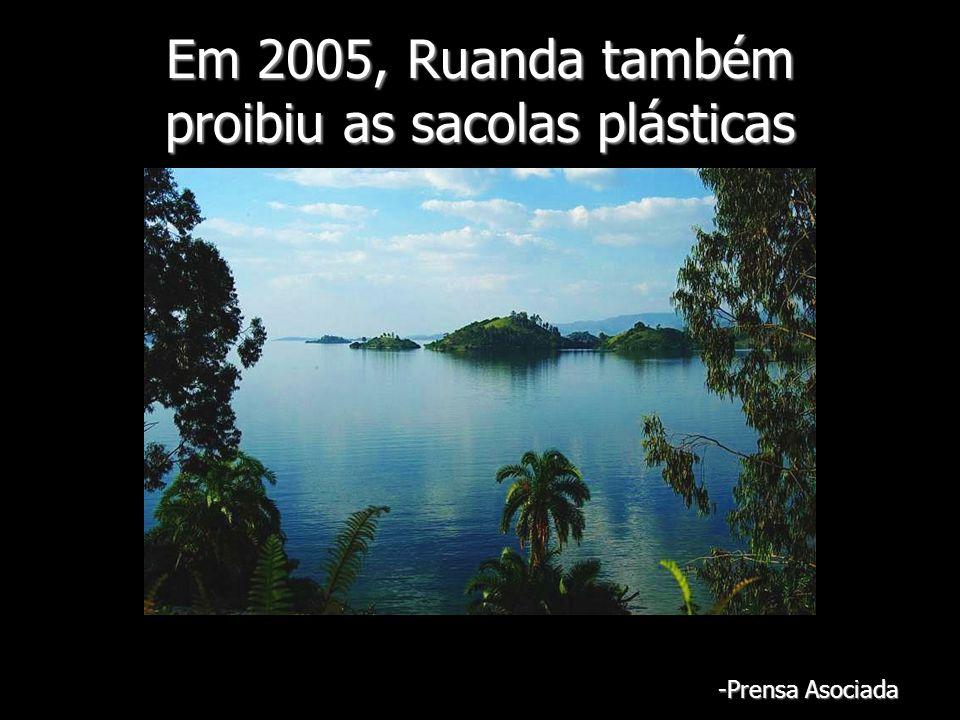Em 2005, Ruanda também proibiu as sacolas plásticas -Prensa Asociada
