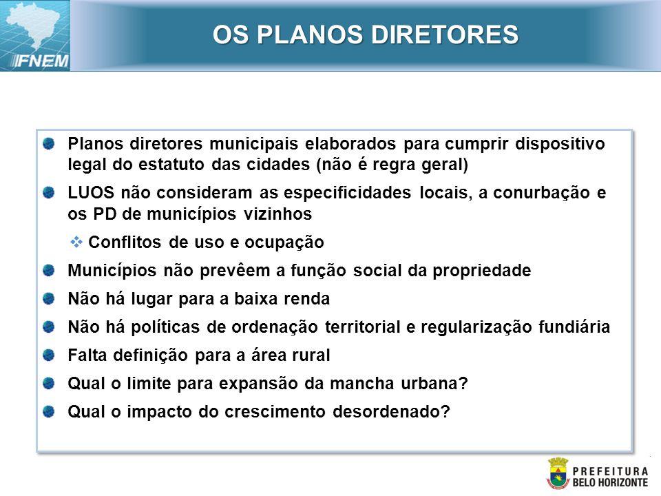 Planos diretores municipais elaborados para cumprir dispositivo legal do estatuto das cidades (não é regra geral) LUOS não consideram as especificidad