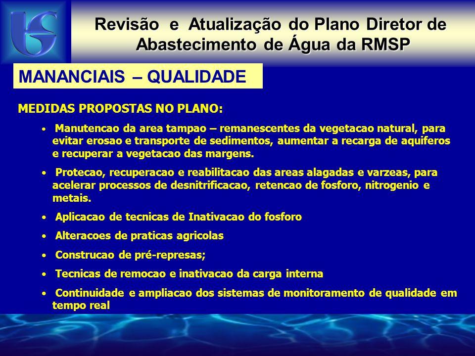 Revisão e Atualização do Plano Diretor de Abastecimento de Água da RMSP MANANCIAIS – QUALIDADE MEDIDAS PROPOSTAS NO PLANO: Manutencao da area tampao –