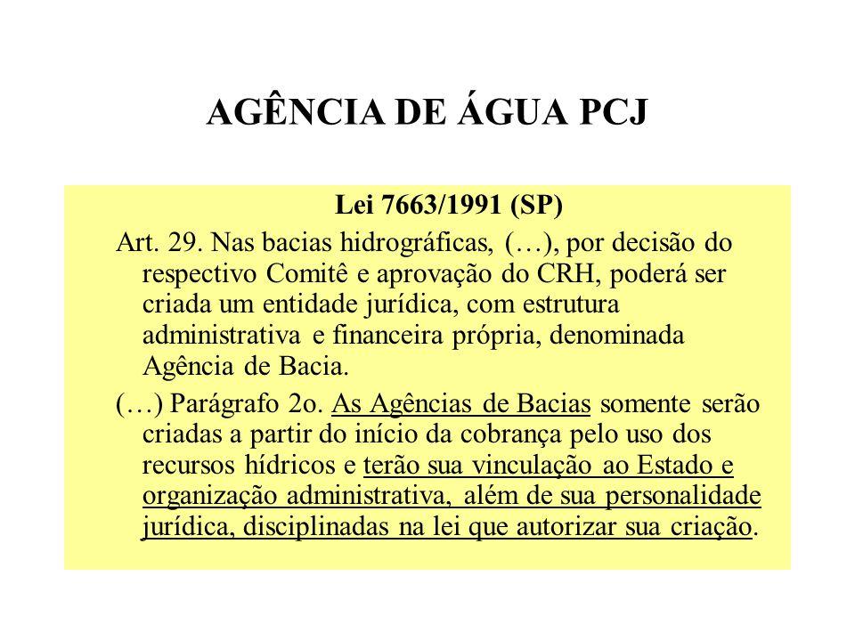 AGÊNCIA DE ÁGUA PCJ Lei 7663/1991 (SP) Art.29.