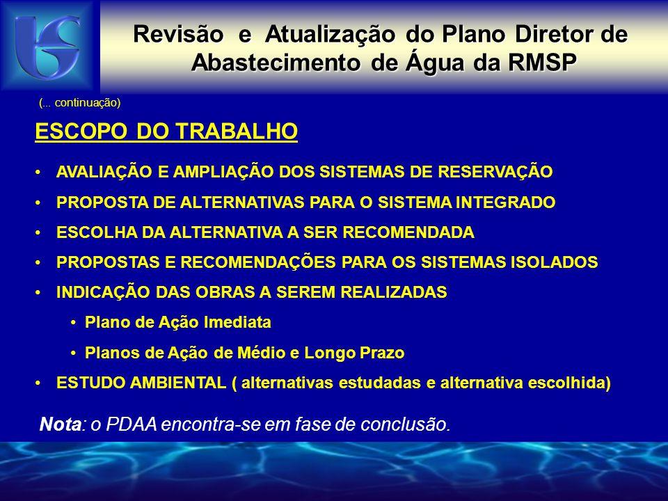 Revisão e Atualização do Plano Diretor de Abastecimento de Água da RMSP ESCOPO DO TRABALHO AVALIAÇÃO E AMPLIAÇÃO DOS SISTEMAS DE RESERVAÇÃO PROPOSTA D