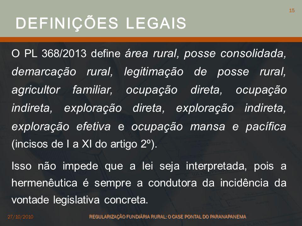 O PL 368/2013 define área rural, posse consolidada, demarcação rural, legitimação de posse rural, agricultor familiar, ocupação direta, ocupação indir