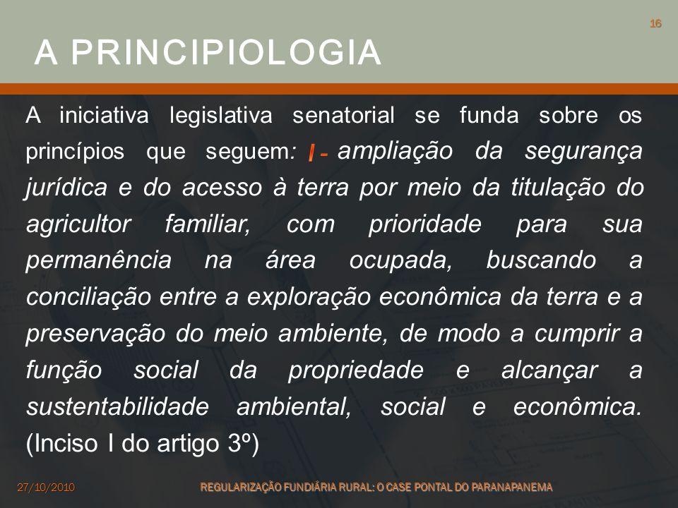 A iniciativa legislativa senatorial se funda sobre os princípios que seguem: ampliação da segurança jurídica e do acesso à terra por meio da titulação