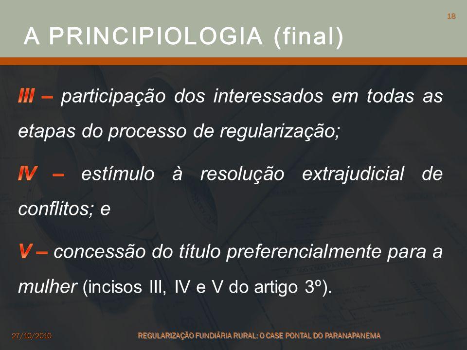18 27/10/2010 REGULARIZAÇÃO FUNDIÁRIA RURAL: O CASE PONTAL DO PARANAPANEMA