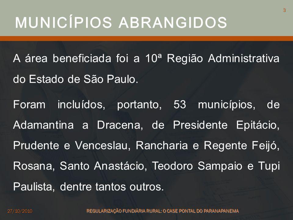 A área beneficiada foi a 10ª Região Administrativa do Estado de São Paulo. Foram incluídos, portanto, 53 municípios, de Adamantina a Dracena, de Presi