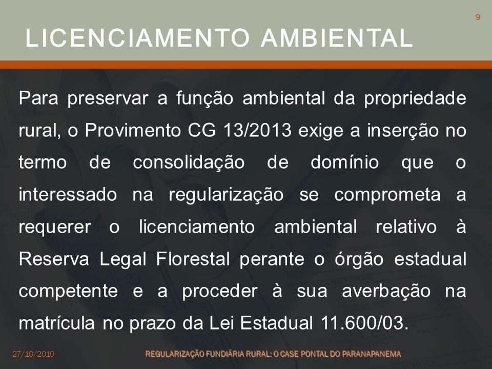 Para preservar a função ambiental da propriedade rural, o Provimento CG 13/2013 exige a inserção no termo de consolidação de domínio que o interessado