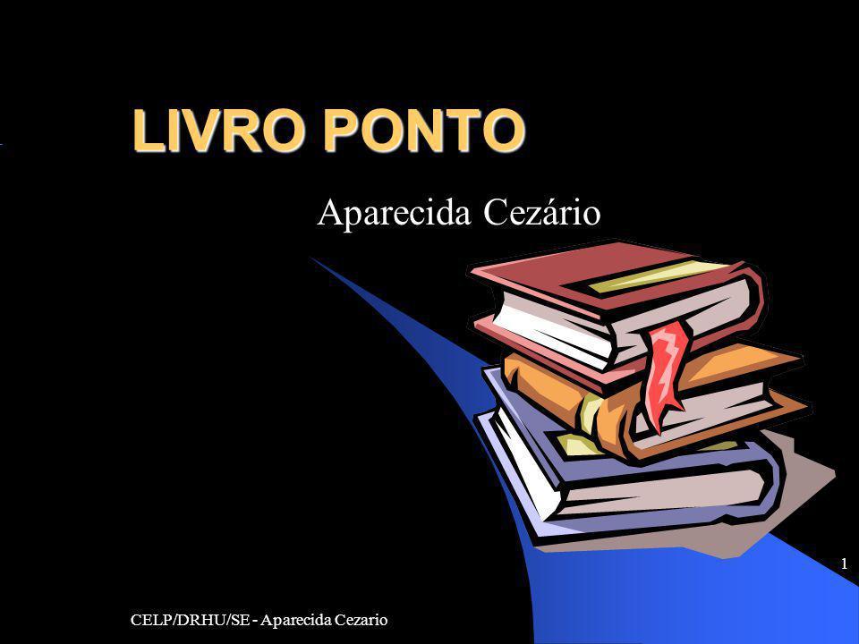 CELP/DRHU/SE - Aparecida Cezario 1 LIVRO PONTO Aparecida Cezário