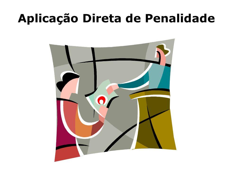 Aplicação Direta de Penalidade