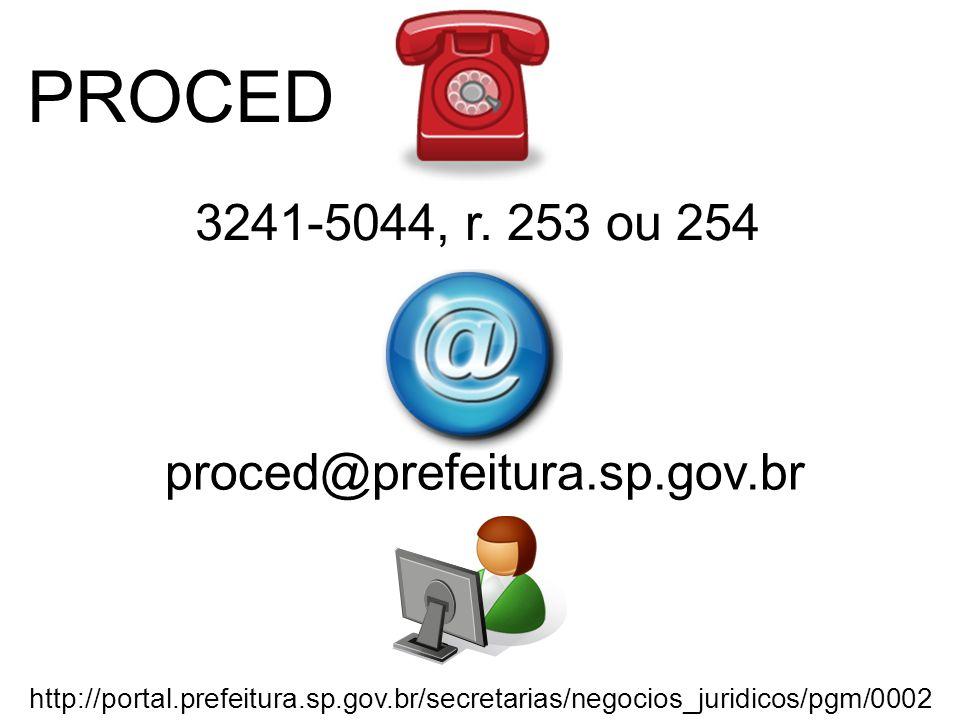 PROCED 3241-5044, r. 253 ou 254 proced@prefeitura.sp.gov.br http://portal.prefeitura.sp.gov.br/secretarias/negocios_juridicos/pgm/0002