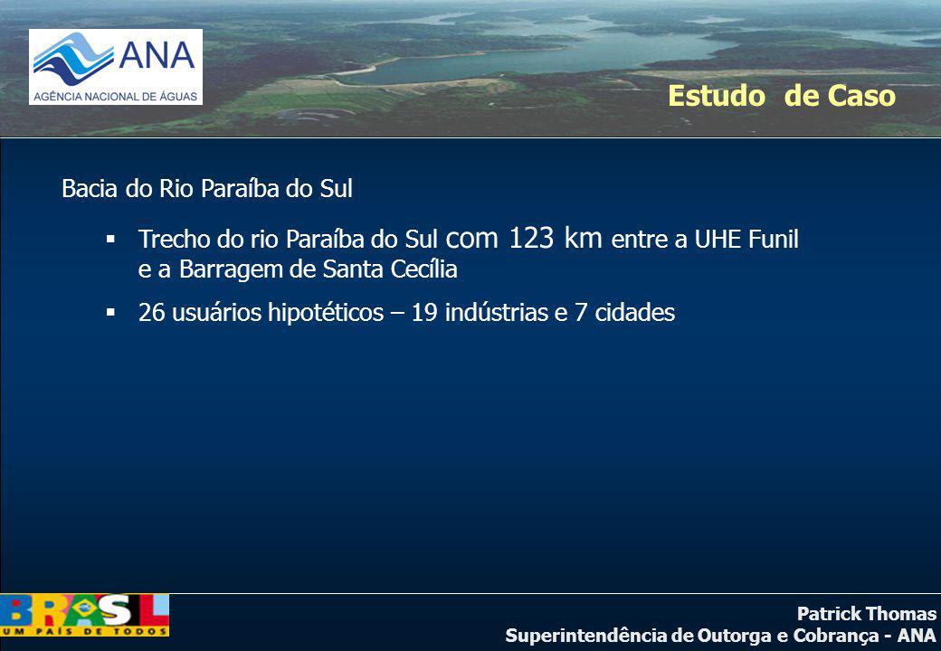 Patrick Thomas Superintendência de Outorga e Cobrança - ANA Estudo de Caso Bacia do Rio Paraíba do Sul Trecho do rio Paraíba do Sul com 123 km entre a