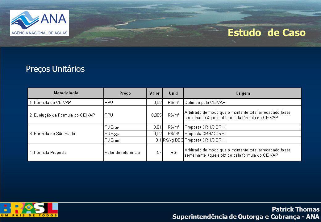 Patrick Thomas Superintendência de Outorga e Cobrança - ANA Estudo de Caso Preços Unitários