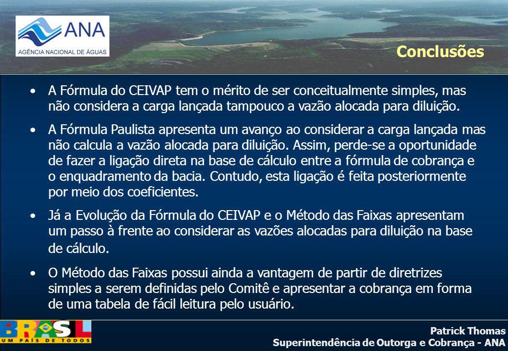 Patrick Thomas Superintendência de Outorga e Cobrança - ANA Conclusões A Fórmula do CEIVAP tem o mérito de ser conceitualmente simples, mas não consid