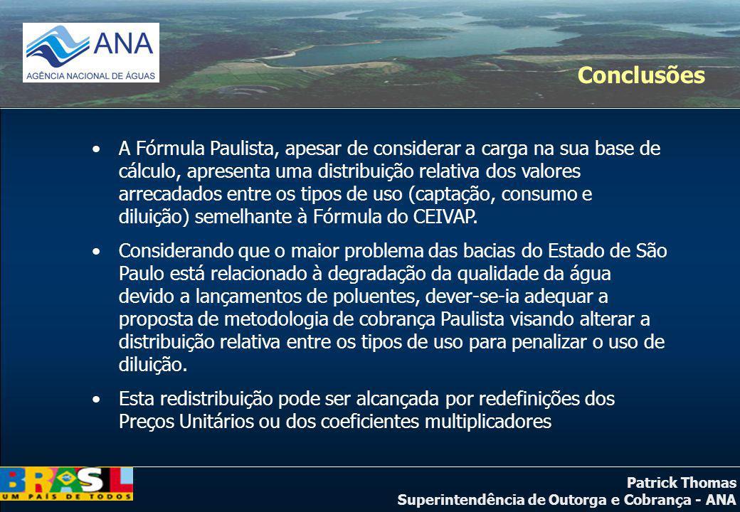 Patrick Thomas Superintendência de Outorga e Cobrança - ANA Conclusões A Fórmula Paulista, apesar de considerar a carga na sua base de cálculo, aprese