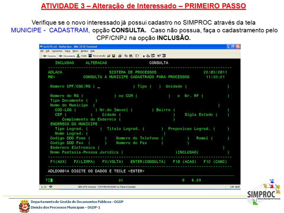 Departamento de Gestão de Documentos Públicos – DGDP Divisão dos Processos Municipais – DGDP-1 ATIVIDADE 3 – Alteração de Interessado – PRIMEIRO PASSO