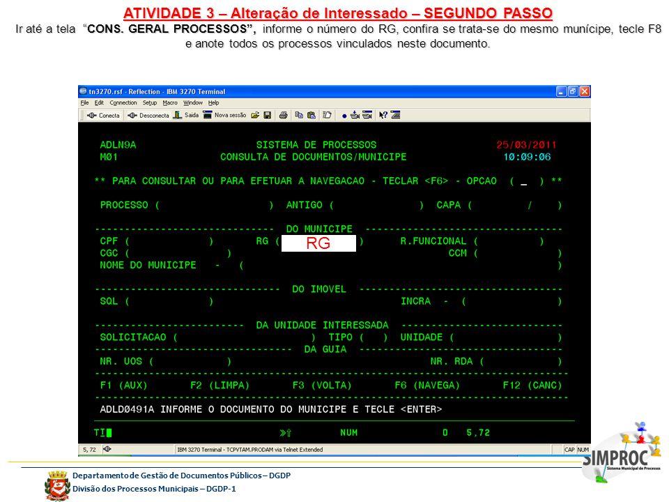 Departamento de Gestão de Documentos Públicos – DGDP Divisão dos Processos Municipais – DGDP-1 ATIVIDADE 3 – Alteração de Interessado – SEGUNDO PASSO