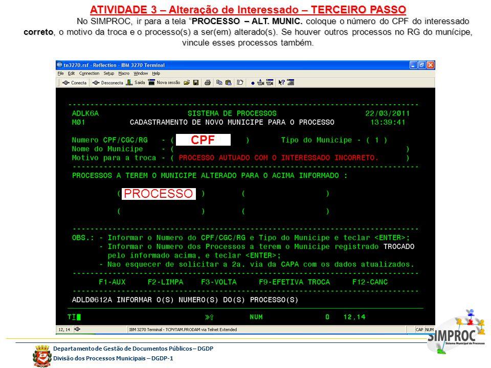 Departamento de Gestão de Documentos Públicos – DGDP Divisão dos Processos Municipais – DGDP-1 ATIVIDADE 3 – Alteração de Interessado – TERCEIRO PASSO