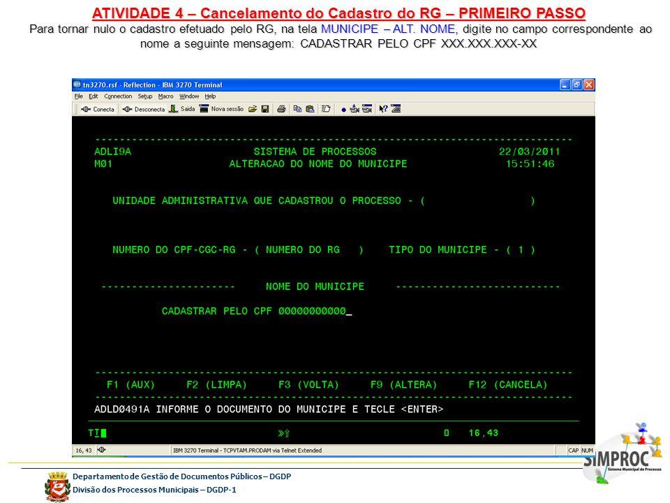 Departamento de Gestão de Documentos Públicos – DGDP Divisão dos Processos Municipais – DGDP-1 ATIVIDADE 4 – Cancelamento do Cadastro do RG – PRIMEIRO