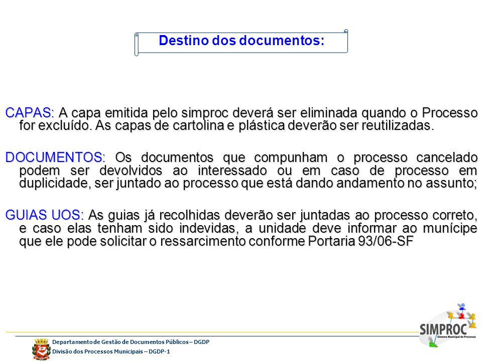 Departamento de Gestão de Documentos Públicos – DGDP Divisão dos Processos Municipais – DGDP-1 CAPAS: A capa emitida pelo simproc deverá ser eliminada