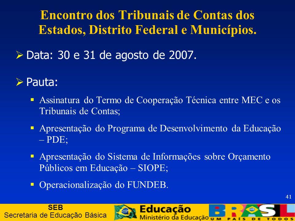 SEB Secretaria de Educação Básica 41 Encontro dos Tribunais de Contas dos Estados, Distrito Federal e Municípios.