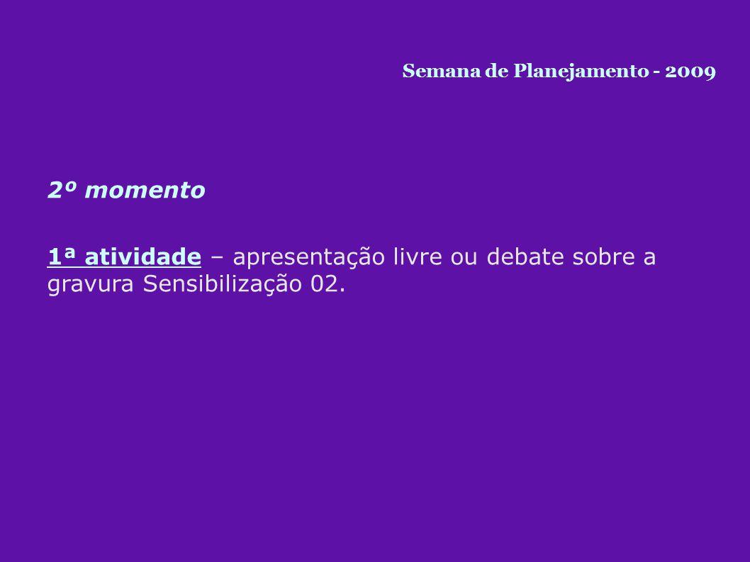 2º momento 1ª atividade – apresentação livre ou debate sobre a gravura Sensibilização 02.