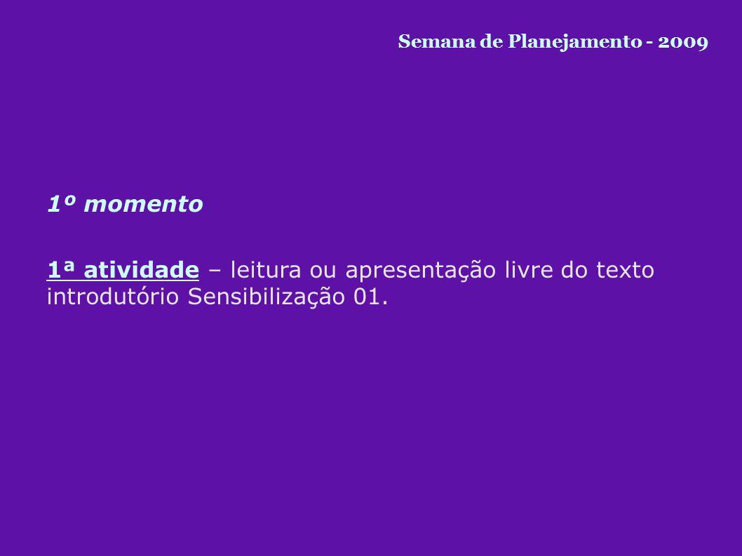 3º momento 1ª atividade – apresentação livre ou debate sobre o texto Sensibilização 03.