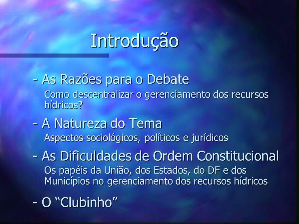 Federalismo e Gerenciamento de Recursos Hídricos no Brasil Gilberto Valente Canali Brasília, 9 de março de 2004