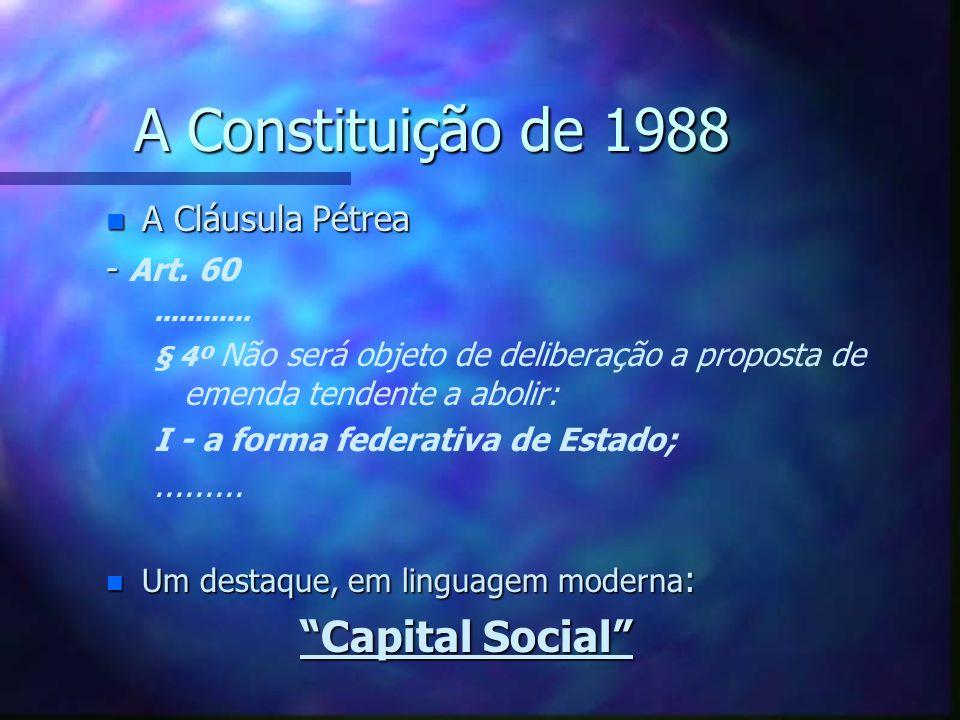 A Constituição de 1988 n O Federalismo Trino - - Art.