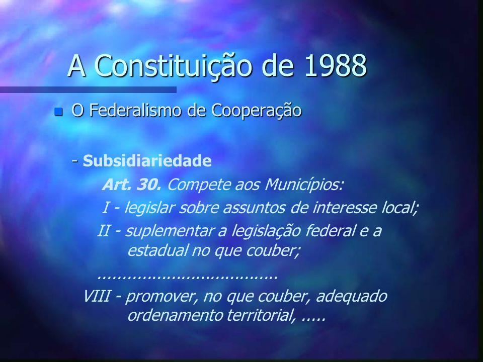 A Constituição de 1988 n O Federalismo de Cooperação Art.