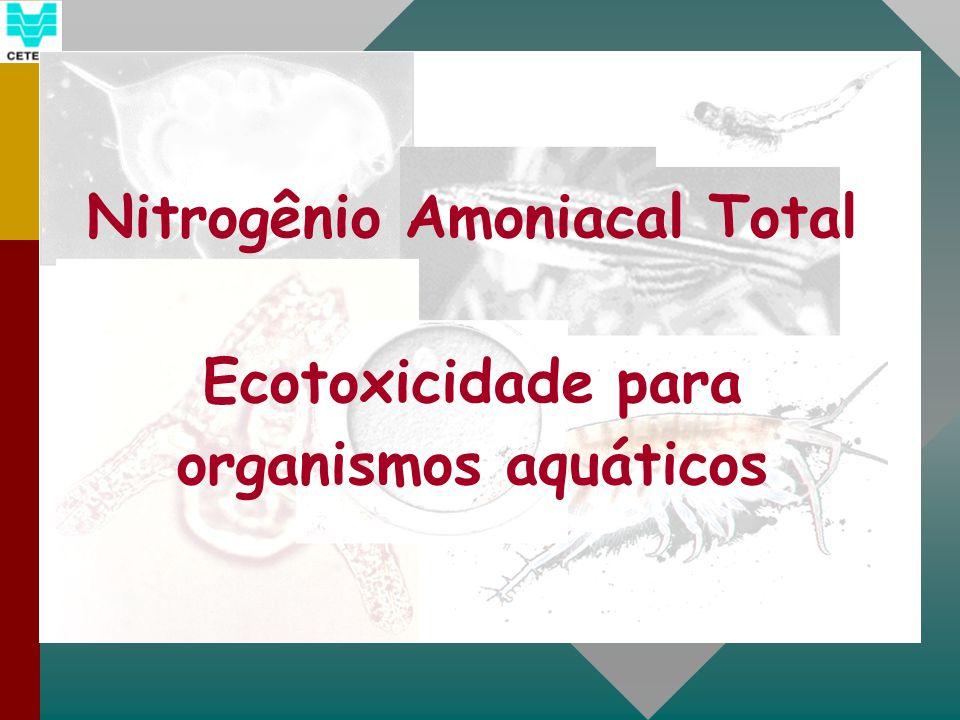 Nitrogênio Amoniacal Total Ecotoxicidade para organismos aquáticos