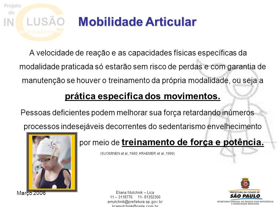 Março 2006 Eliana Mutchnik – Lica 11 – 311877611- 81352300 emutchnik@prefeitura.sp.gov.br licamutchnik@osite.com.br Mobilidade Articular A velocidade