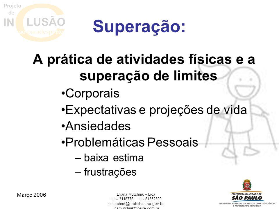 Março 2006 Eliana Mutchnik – Lica 11 – 311877611- 81352300 emutchnik@prefeitura.sp.gov.br licamutchnik@osite.com.br A prática de atividades físicas e
