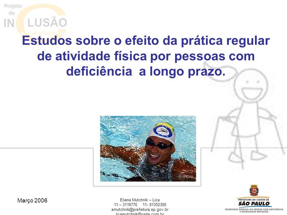 Março 2006 Eliana Mutchnik – Lica 11 – 311877611- 81352300 emutchnik@prefeitura.sp.gov.br licamutchnik@osite.com.br Estudos sobre o efeito da prática