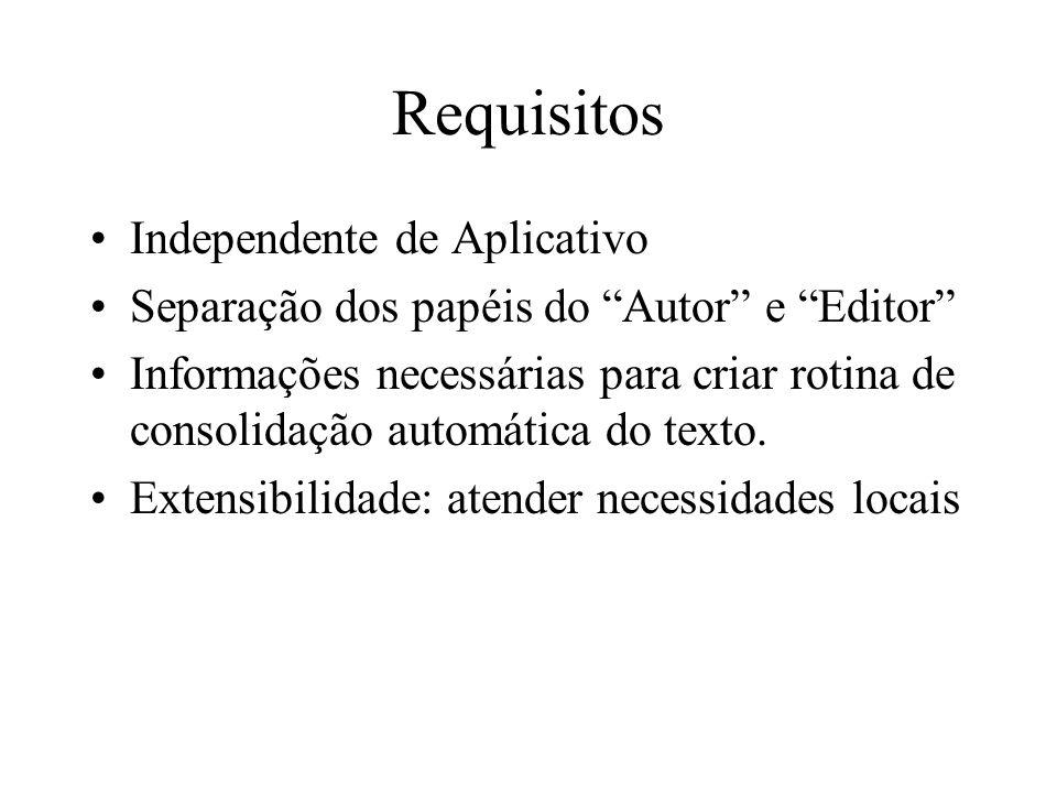 Requisitos Independente de Aplicativo Separação dos papéis do Autor e Editor Informações necessárias para criar rotina de consolidação automática do t