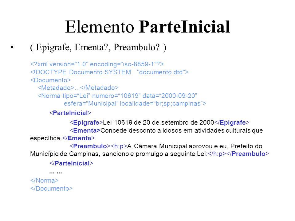 Elemento ParteInicial ( Epigrafe, Ementa?, Preambulo? )... Lei 10619 de 20 de setembro de 2000 Concede desconto a idosos em atividades culturais que e