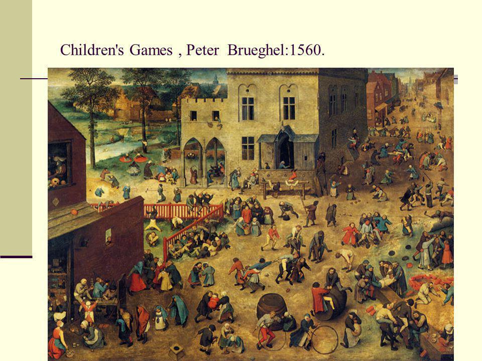 Children s Games, Peter Brueghel:1560.