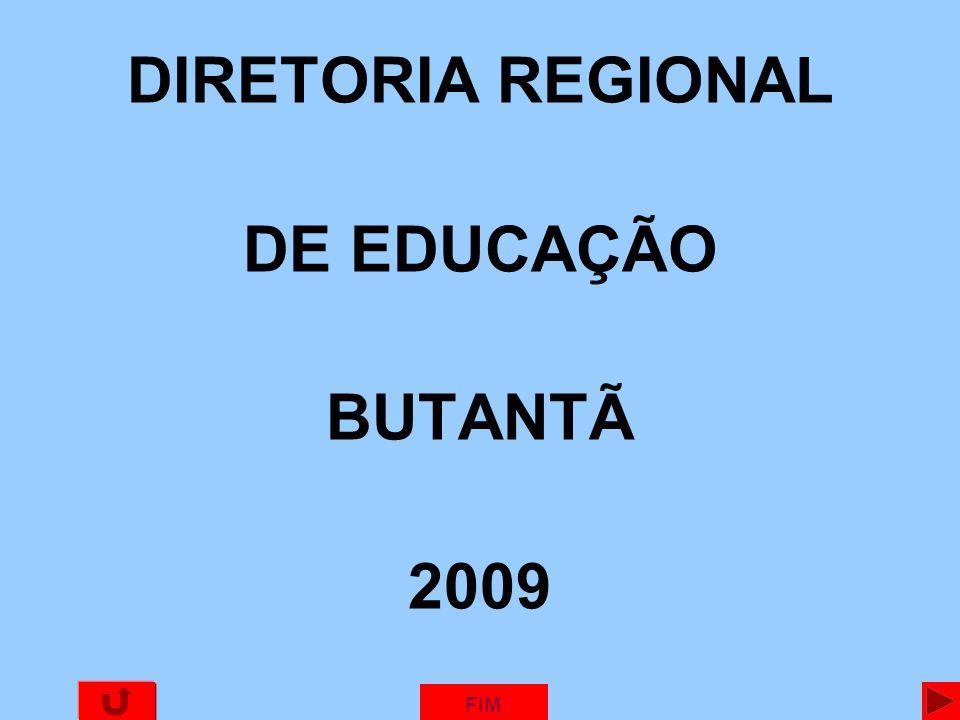 DIRETORIA REGIONAL DE EDUCAÇÃO BUTANTÃ 2009 FIM