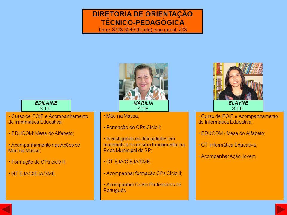Curso de POIE e Acompanhamento de Informática Educativa; EDUCOM/ Mesa do Alfabeto; Acompanhamento nas Ações do Mão na Massa; Formação de CPs ciclo II; GT EJA/CIEJA/SME.