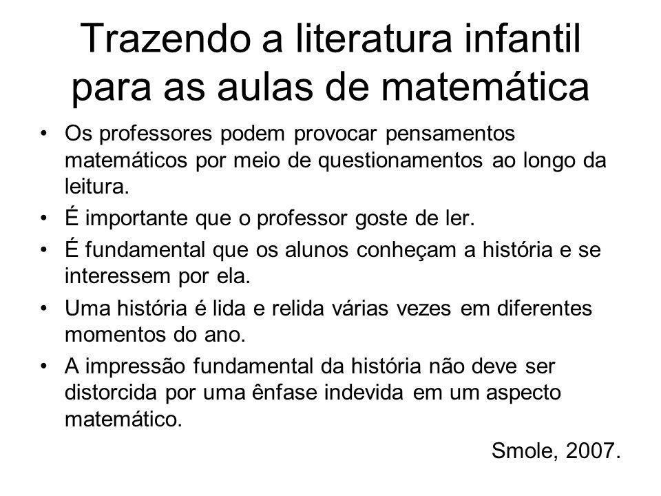 Trazendo a literatura infantil para as aulas de matemática Os professores podem provocar pensamentos matemáticos por meio de questionamentos ao longo